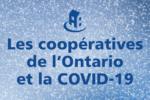 Les coopératives de l'Ontario et la COVID-19