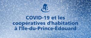 COVID-19 et les coopératives d'habitation à l'Île-du-Prince-Édouard