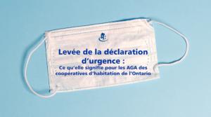 Levée de la déclaration d'urgence : ce qu'elle signifie pour les assemblées générales annuelles (AGA) des coopératives d'habitation de l'Ontario