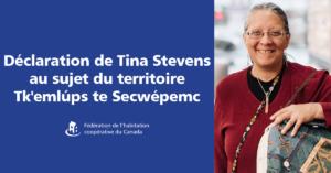 Déclaration de Tina Stevens au sujet du territoire Tk'emlúps te Secwépemc